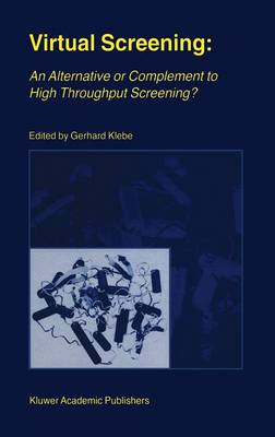 Virtual Screening: An Alternative or Complement to High Throughput Screening?: Proceedings of the Workshop 'New Approaches in Drug Design and Discovery', special topic 'Virtual Screening', Schloss Rauischholzhausen, Germany, March 15-18, 1999 (Hardback)