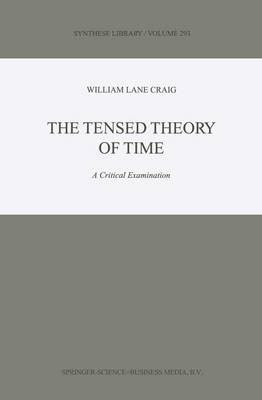 The Tensed Theory of Time: A Critical Examination - Synthese Library 293 (Hardback)
