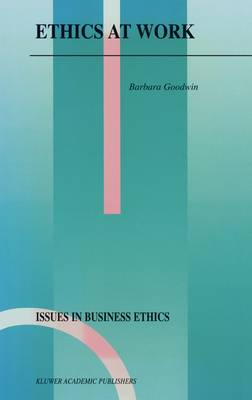 Ethics at Work - Issues in Business Ethics v. 16 (Hardback)