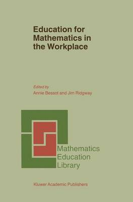 Education for Mathematics in the Workplace - Mathematics Education Library 24 (Hardback)