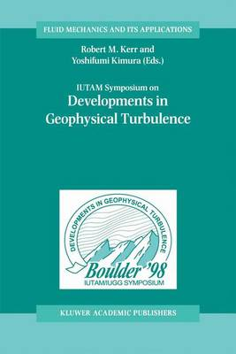 IUTAM Symposium on Developments in Geophysical Turbulence - Fluid Mechanics and Its Applications 58 (Hardback)