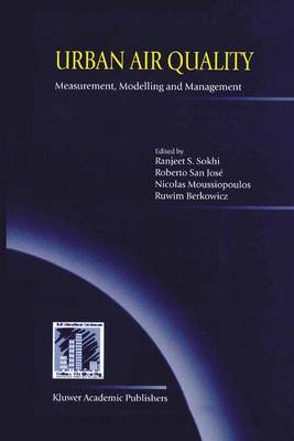 Urban Air Quality: Measurement, Modelling and Management: Proceedings of the Second International Conference on Urban Air Quality: Measurement, Modelling and Management Held at the Computer Science School of the Technical University of Madrid 3-5 March 1999 (Hardback)