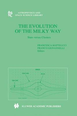 The Evolution of The Milky Way - Astrophysics and Space Science Library 255 (Hardback)