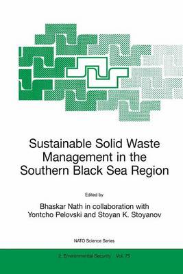 Sustainable Solid Waste Management in the Southern Black Sea Region - Nato Science Partnership Subseries: 2 75 (Hardback)