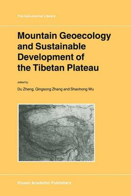 Mountain Geoecology and Sustainable Development of the Tibetan Plateau - GeoJournal Library 57 (Hardback)