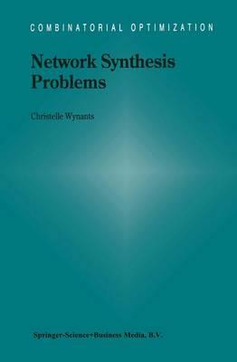 Network Synthesis Problems - Combinatorial Optimization 8 (Hardback)