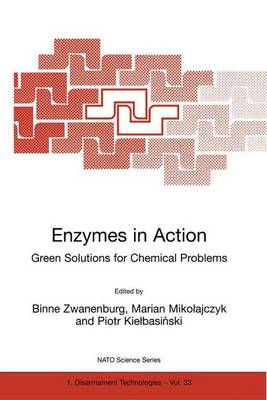 Enzymes in Action Green Solutions for Chemical Problems - Nato Science Partnership Subseries: 1 33 (Paperback)