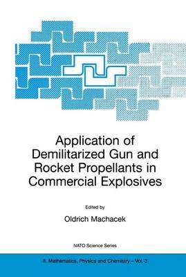Application of Demilitarized Gun and Rocket Propellants in Commercial Explosives - NATO Science Series II 3 (Paperback)