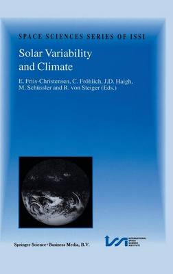Solar Variability and Climate: Proceedings of an ISSI Workshop, 28 June-2 July 1999, Bern, Switzerland - Space Sciences Series of ISSI 11 (Hardback)