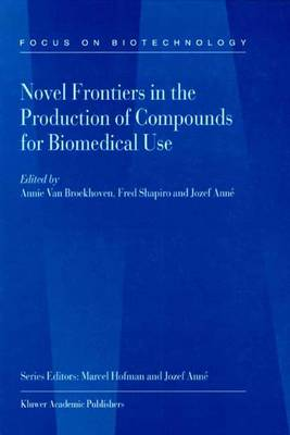 Novel Frontiers in the Production of Compounds for Biomedical Use - Focus on Biotechnology 1 (Hardback)