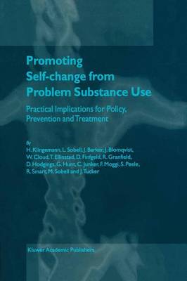 Promoting Self-Change from Problem Substance Use: Practical Implications for Policy, Prevention and Treatment (Hardback)