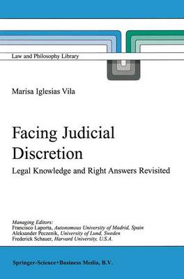 Facing Judicial Discretion: Legal Knowledge and Right Answers Revisited - Law and Philosophy Library 49 (Hardback)