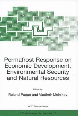 Permafrost Response on Economic Development, Environmental Security and Natural Resources - Nato Science Partnership Subseries: 2 76 (Paperback)