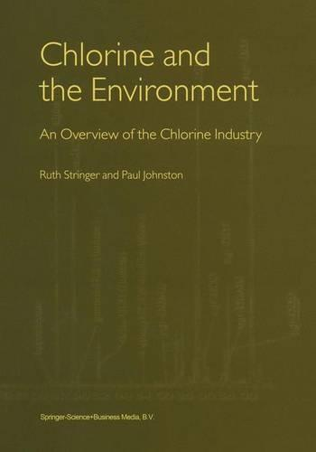 Chlorine and the Environment: An Overview of the Chlorine Industry (Hardback)