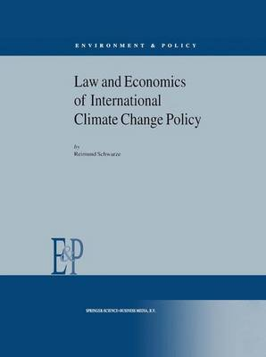 Law and Economics of International Climate Change Policy - Environment & Policy 30 (Hardback)
