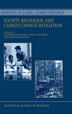 Society, Behaviour, and Climate Change Mitigation - Advances in Global Change Research 8 (Hardback)