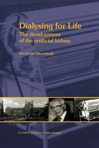Dialysing for Life: The Development of the Artificial Kidney (Paperback)