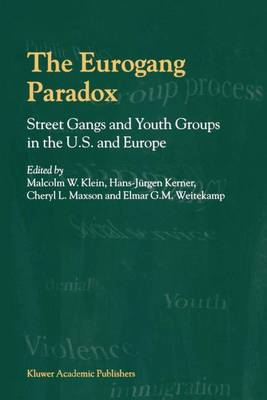 The Eurogang Paradox: Street Gangs and Youth Groups in the U.S. and Europe (Paperback)