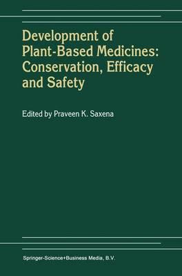 Development of Plant-Based Medicines: Conservation, Efficacy and Safety (Hardback)