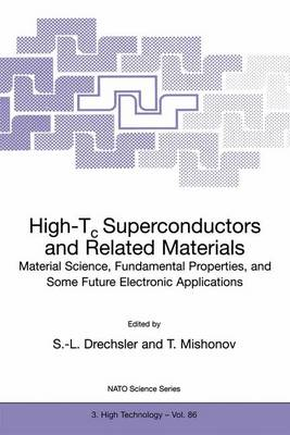 High-Tc Superconductors and Related Materials: Material Science, Fundamental Properties, and Some Future Electronic Applications - Nato Science Partnership Subseries: 3 86 (Hardback)