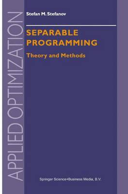 Separable Programming: Theory and Methods - Applied Optimization 53 (Hardback)