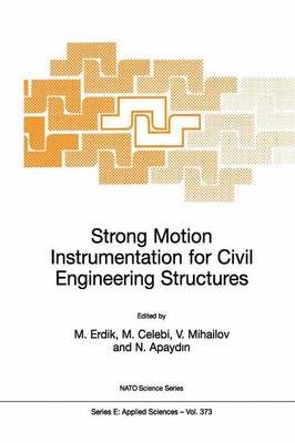 Strong Motion Instrumentation for Civil Engineering Structures - Nato Science Series E: 373 (Paperback)