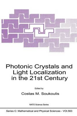Photonic Crystals and Light Localization in the 21st Century - NATO Science Series C 563 (Paperback)