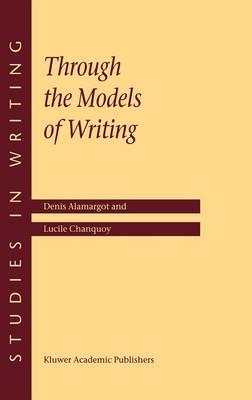 Through the Models of Writing - Studies in Writing 9 (Hardback)