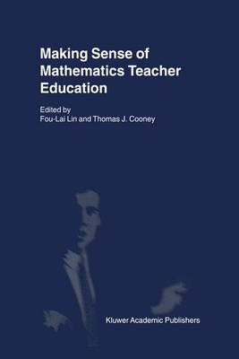 Making Sense of Mathematics Teacher Education (Paperback)