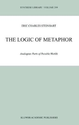 The Logic of Metaphor: Analogous Parts of Possible Worlds - Synthese Library 299 (Hardback)