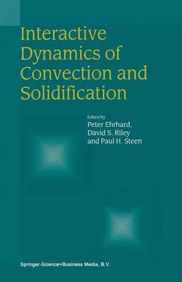 Interactive Dynamics of Convection and Solidification (Hardback)
