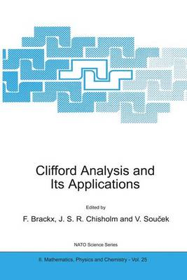 Clifford Analysis and Its Applications - NATO Science Series II 25 (Paperback)