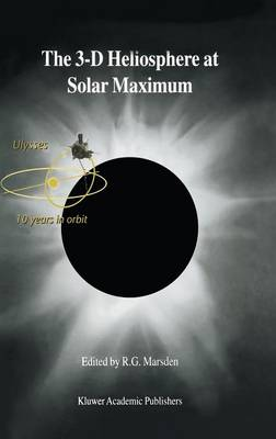 The 3-D Heliosphere at Solar Maximum: Proceedings of the 34th ESLAB Symposium, 3-6 October 2000, ESTEC, Noordwijk, The Netherlands (Hardback)