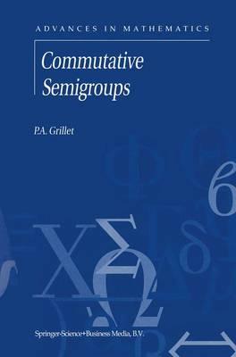 Commutative Semigroups - Advances in Mathematics 2 (Hardback)