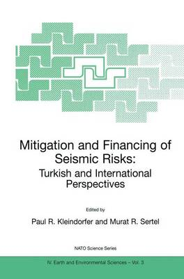Mitigation and Financing of Seismic Risks: Turkish and International Perspectives - NATO Science Series IV 3 (Hardback)