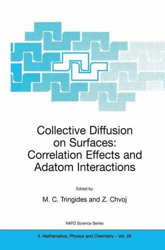 Collective Diffusion on Surfaces: Correlation Effects and Adatom Interactions: Proceedings of the NATO Advanced Research Workshop on Collective Diffusion on Surfaces: Correlation Effects and Adatom Interactions Prague, Czech Republic 2-6 October 2000 - NATO Science Series II 29 (Paperback)