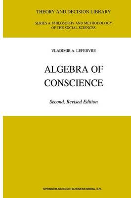 Algebra of Conscience - Theory and Decision Library A: 30 (Hardback)