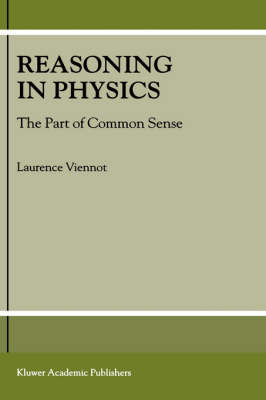 Reasoning in Physics: The Part of Common Sense (Hardback)