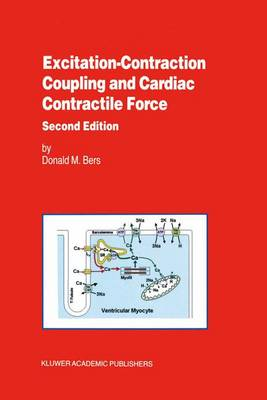 Excitation-Contraction Coupling and Cardiac Contractile Force - Developments in Cardiovascular Medicine 237 (Hardback)
