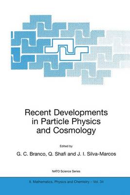 Recent Developments in Particle Physics and Cosmology - NATO Science Series II 34 (Paperback)