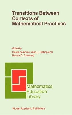 Transitions Between Contexts of Mathematical Practices - Mathematics Education Library 27 (Hardback)