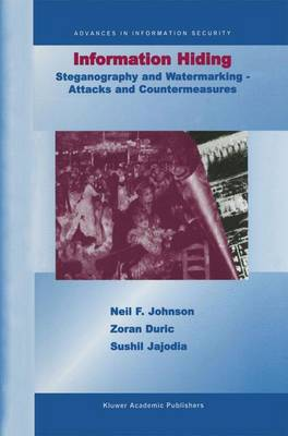 Information Hiding: Steganography and Watermarking-Attacks and Countermeasures: Steganography and Watermarking - Attacks and Countermeasures - Advances in Information Security 1 (Hardback)