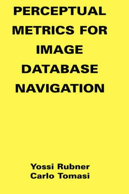 Perceptual Metrics for Image Database Navigation - The Springer International Series in Engineering and Computer Science 594 (Hardback)