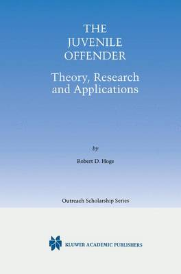 The Juvenile Offender: Theory, Research and Applications - International Series in Outreach Scholarship 5 (Hardback)