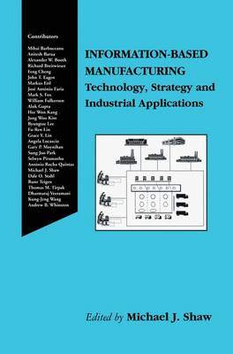 Information-Based Manufacturing: Technology, Strategy and Industrial Applications (Hardback)