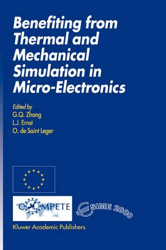 Benefiting from Thermal and Mechanical Simulation in Micro-Electronics (Hardback)