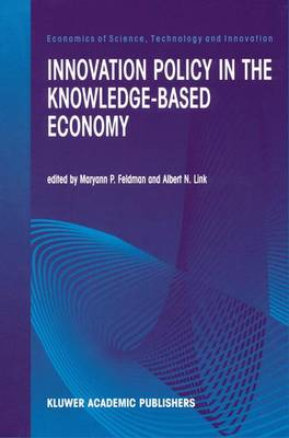 Innovation Policy in the Knowledge-Based Economy - Economics of Science, Technology and Innovation 23 (Hardback)