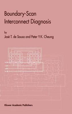 Boundary-Scan Interconnect Diagnosis - Frontiers in Electronic Testing 18 (Hardback)
