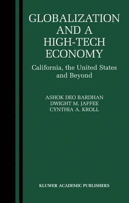 Globalization and a High-Tech Economy: California, the United States and Beyond (Hardback)