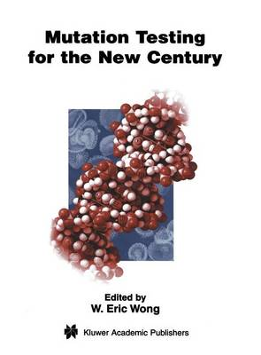 Mutation Testing for the New Century - Advances in Database Systems 24 (Hardback)